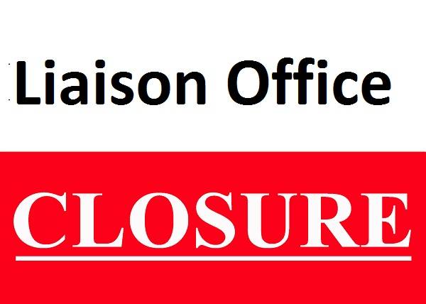 Closure of Liaison Office