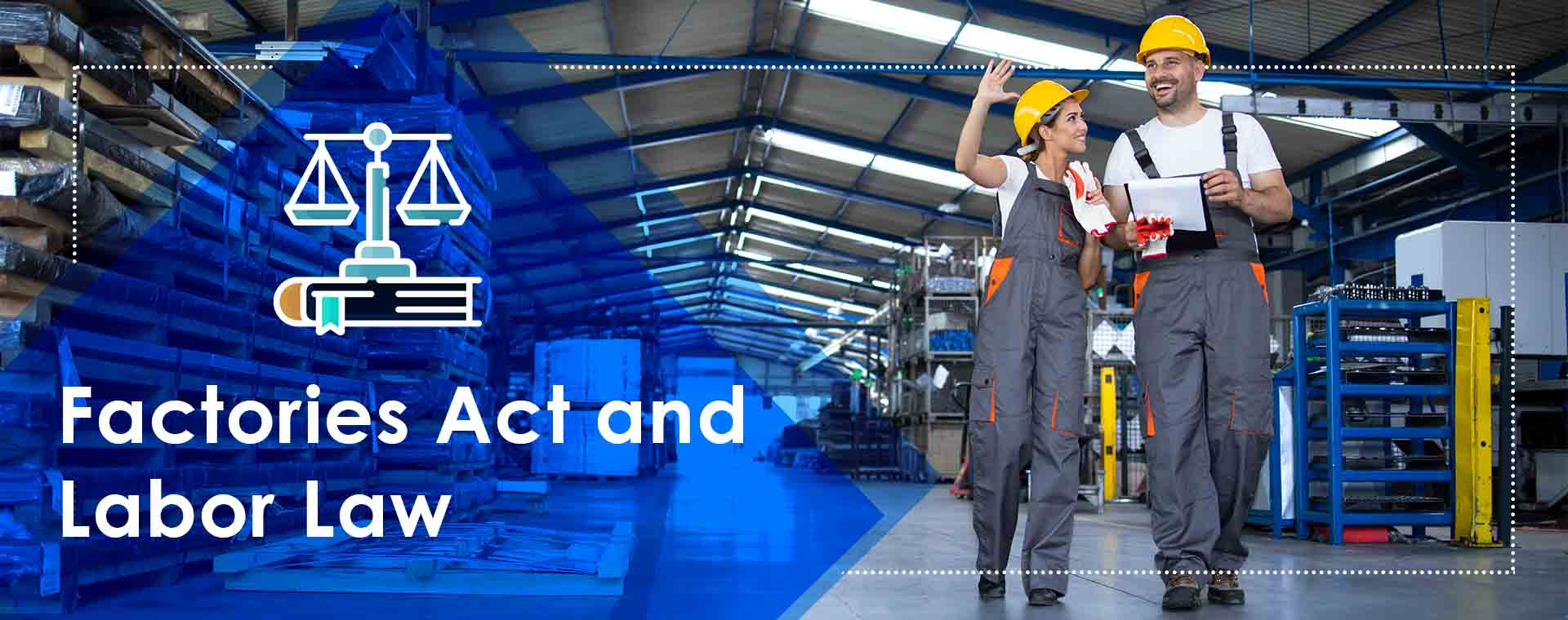 Factories Act and Labor law