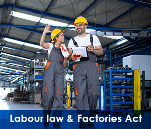 LABOUR LAW AND FACTORIES ACT