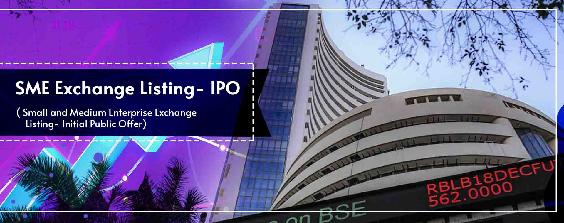 SME Exchange Listing- IPO
